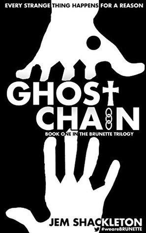 Ghost Chain (The BRUNETTE Trilogy Book 1) JEM Shackleton