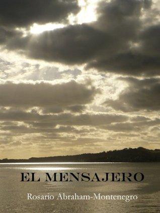 El Mensajero  by  Rosario Abraham-Montenegro
