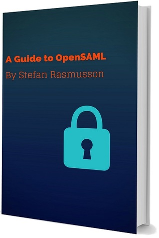 A Guide to OpenSAML Stefan Rasmusson
