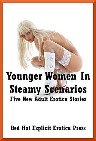 Younger Women In Steamy Scenarios: Five New Adult Erotica Stories Skyler French
