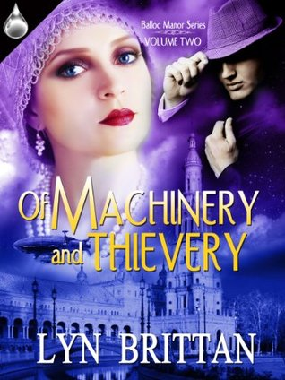Of Machinery and Thievery (Balloc Manor Book 2) Lyn Brittan