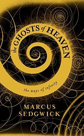The Ghosts of Heaven: The Spiral Edition  by  Marcus Sedgwick