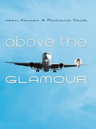 Above The Glamour  by  Regina Keiser