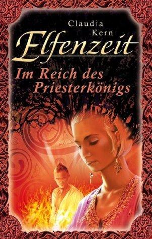 Elfenzeit 13: Im Reich des Priesterkönigs  by  Claudia Kern