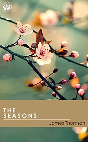 The Seasons (Annotated)  by  James Thomson