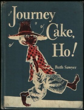 Journey Cake, Ho! Weekly Reader Book Club edition  by  Ruth Sawyer