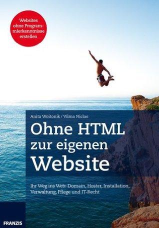 Ohne HTML zur eigenen Webseite (Professional Series)  by  Anita Woitonik