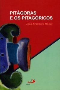 Pitágoras e os Pitagóricos Jean-François Mattéi