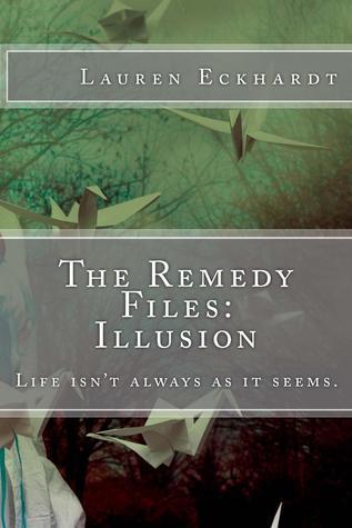 Illusion (The Remedy Files #1) Lauren Eckhardt