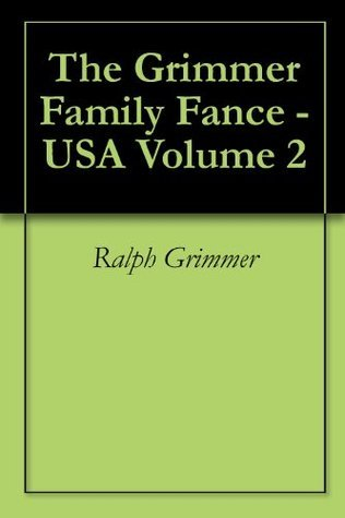 The Grimmer Family Fance - USA Volume 2  by  Ralph Grimmer