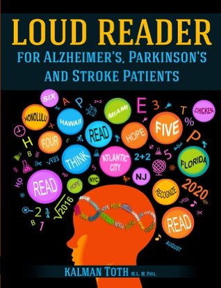 Loud Reader For Alzheimers, Parkinsons & Stroke Patients  by  Kalman Toth