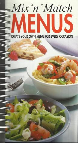 Mix N Match Menus: Create Your Own Menu For Every Occasion (Cookbook English) Richard Carroll