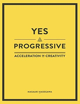 Yes Progressive - Acceleration In Creativity - Masaaki Hasegawa