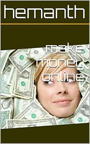 make money online  by  Hemanth