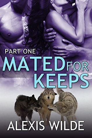Mated For Keeps (The Lost River Pack, #1)  by  Alexis Wilde