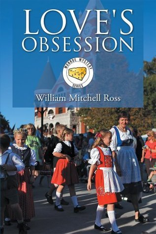 Loves Obsession William Mitchell Ross
