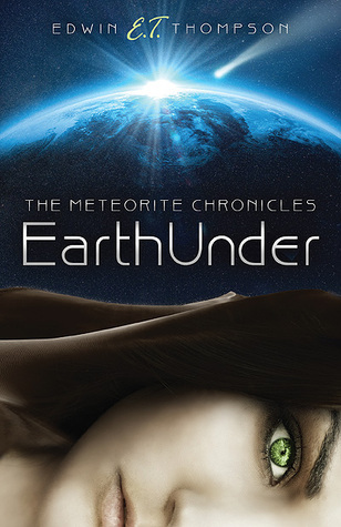 EarthUnder: The Meteorite Chronicles  by  Edwin Thompson
