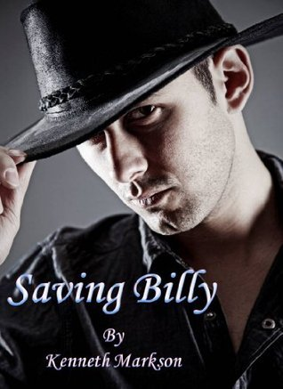 SAVING BILLY (A Western Historical Thriller - A Knowles Sequel)  by  Kenneth Markson
