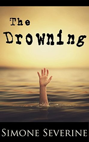 The Drowning: Short Story  by  Simone Severine