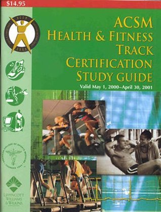 ACSM Health/Fitness Track Certification Study Guide, 2000 American College of Sports Medicine
