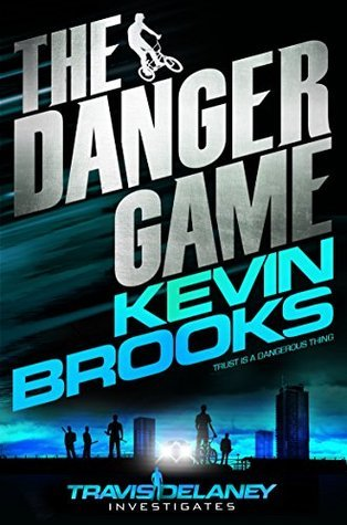 The Danger Game: Travis Delaney Investigates Kevin Brooks
