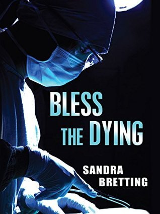 Bless the Dying  by  Sandra Betting