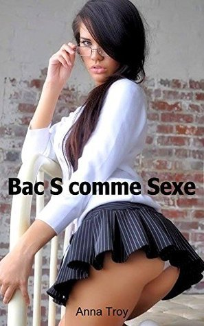 Bac S comme Sexe  by  Anna Troy