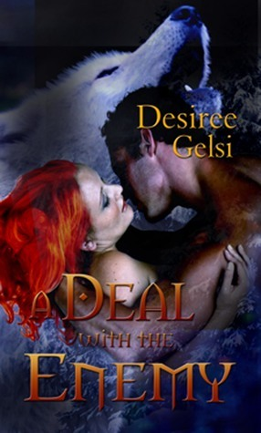 Deal with the Enemy, A Desiree Gelsi