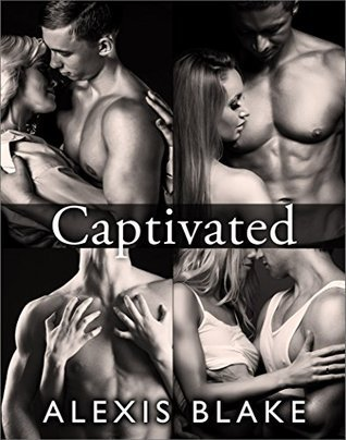 Captivated - Complete Series Alexis Blake