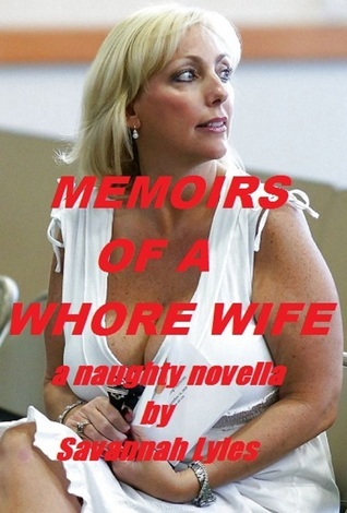 Memoirs of a Whore Wife Savannah Lyles
