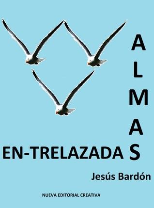Almas En-trelazadas Jesus Alfredo Alberto Bardon, Sr
