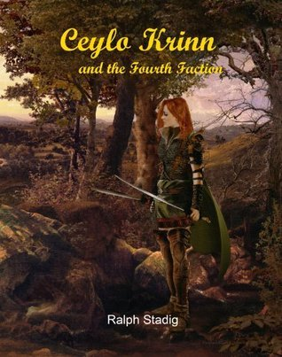 Ceylo Krinn and the Fourth Faction Ralph R. Stadig