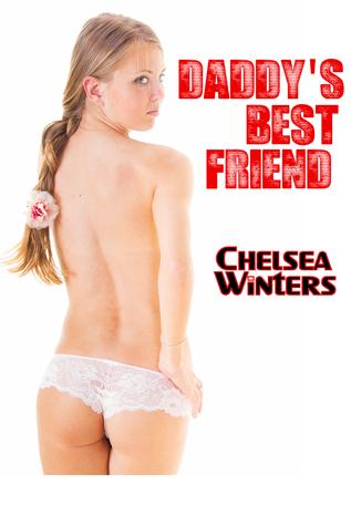 Daddys Best Friend  by  Chelsea Winters