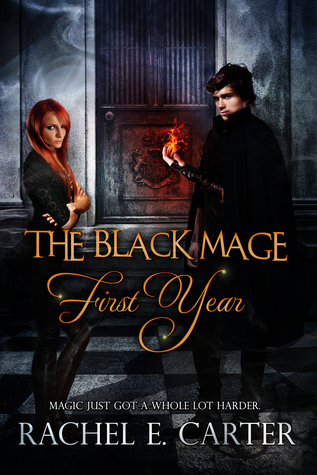 First Year (The Black Mage #1) Rachel E. Carter