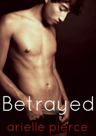 Betrayed  by  Arielle Pierce