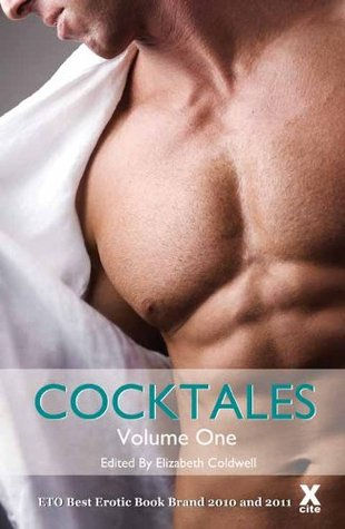 Cocktales - Volume One - an Xcite collection of erotic short stories Sylvia Lowry