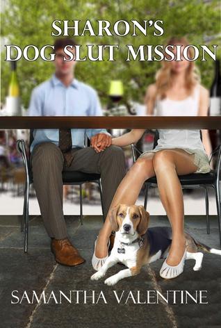 Sharons Dog Slut Mission  by  Samantha Valentine