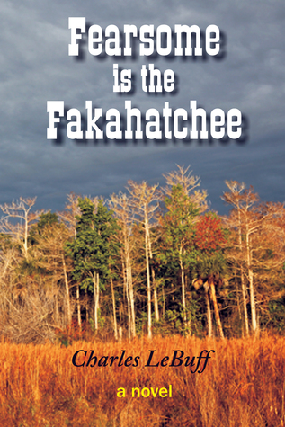 Fearsome is the Fakahatchee Charles Lebuff