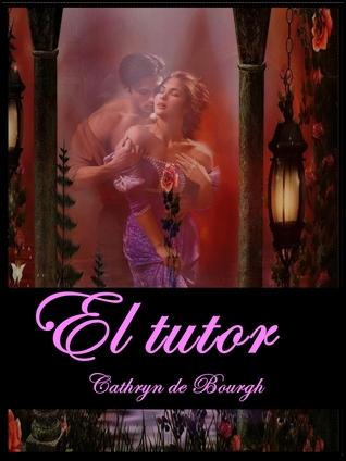 El tutor  by  Cathryn de Bourgh