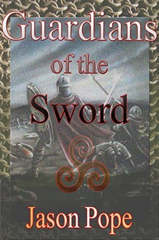 Guardians of the Sword (Chronicles of Tuan Book 1) Jason Pope