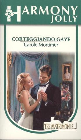 Corteggiando Gaye #2  by  Carole Mortimer