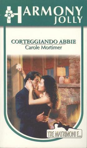 Corteggiando Abbie #1 Carole Mortimer