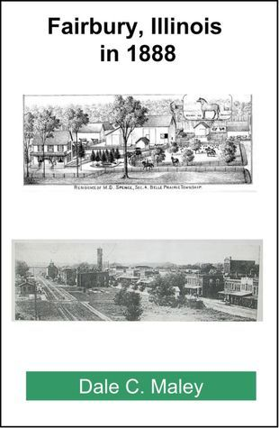 Fairbury, Illinois in 1888 Dale Maley
