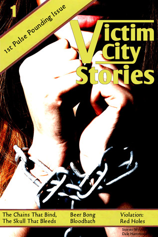Victim City Stories: The Chains That Bind  by  Dale Hammond