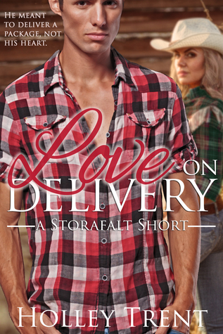Love on Delivery: A Storafalt Short  by  Holley Trent