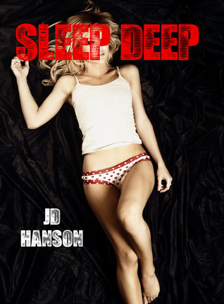 Sleep Deep  by  JD Hanson