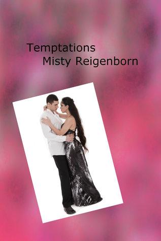 Temptations Misty Reigenborn
