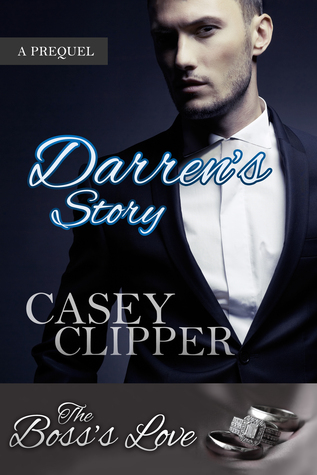 Darrens Story Prequel to The Bosss Love Casey Clipper