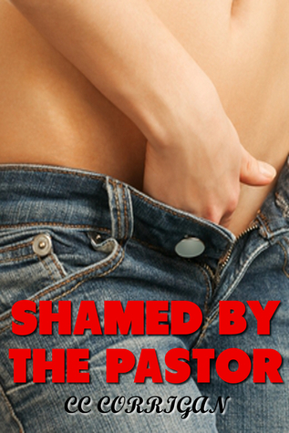 Shamed By The Pastor CC Corrigan