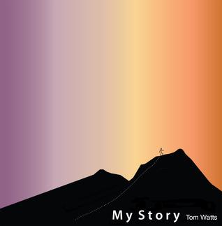 My Story Tom Watts